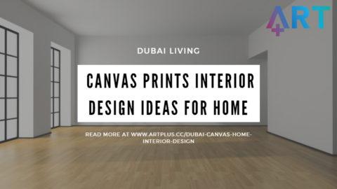 Dubai Living: Canvas Prints Interior Design Ideas for Home